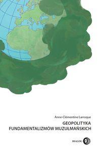 Geopolityka fundamentalizmów muzułmańskich