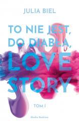To nie jest, do diabła, love story T.1