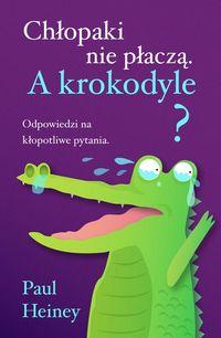 Chłopaki nie płaczą. A krokodyle?