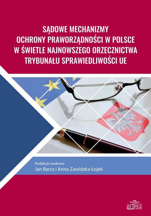 Sądowe mechanizmy ochrony praworządności w Polsce w świetle najnowszego orzecznictwa Trybunału Sprawiedliwości
