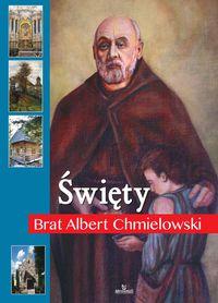Święty Brat Albert Chmielowski