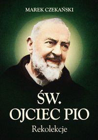 Św. Ojciec Pio. Rekolekcje