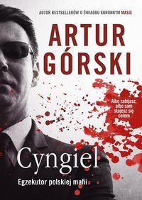 Cyngiel. Egzekutor polskiej mafii