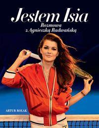 Jestem Isia. Rozmowa z Agnieszka Radwańską