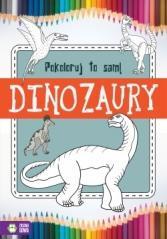 Pokoloruj to sam! Dinozaury