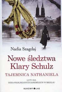 Nowe śledztwa Klary Schulz. Tajemnica Nathaniela