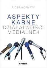 Aspekty karne dzialalności medialnej