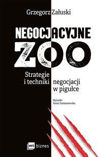 Negocjacyjne zoo. Strategie i techniki..