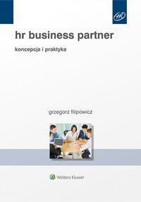 HR Business Partner. Koncepcja i praktyka
