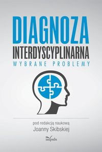 Diagnoza interdyscyplinarna. Wybrane problemy