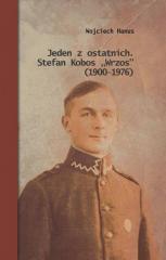 Jeden z ostatnich. Stefan Kobos Wrzos (19001976)