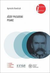 Józef Piłsudski. Pisarz