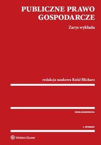 Publiczne prawo gospodarcze. Zarys wykładu, 2 wyd.
