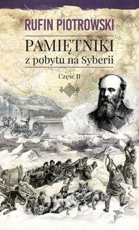 Pamiętniki z pobytu na Syberii cz.2