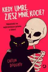 Kiedy umrę, zjesz mnie kocie?