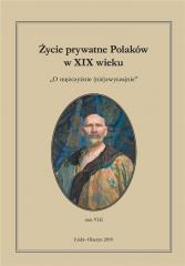 Życie prywatne Polaków w XIX wieku T.8