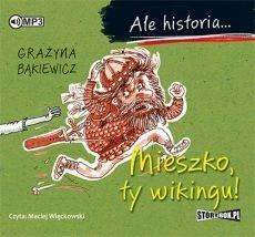 Ale historia... Mieszko, ty wikingu! audiobook