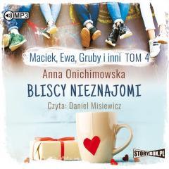 Maciek, Ewa, Gruby i inni T.4 audiobook
