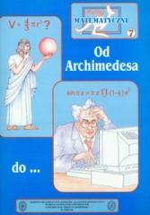 Miniatury matematyczne 07 Od Archimedesa do...