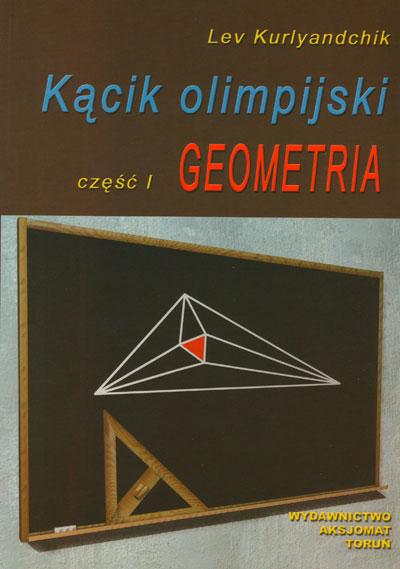 Kącik olimpijski. Część I Geometria