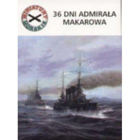 Miniatury morskie - numer 6. 36 dni admirała Makarowa
