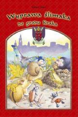 Wyprawa ślimaka do grodu Kraka