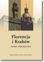 Florencja i Kraków wobec dziedzictwa
