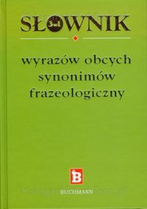Słownik 3w1 wyrazów obcych, synonimów, frazeologiczny