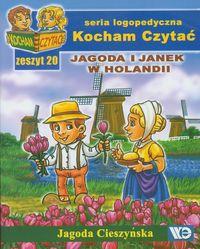 Kocham czytać zeszyt 20. Jagoda i Janek w Holandii