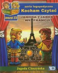 Kocham czytać zeszyt 23. Jagoda i Janek we Francji