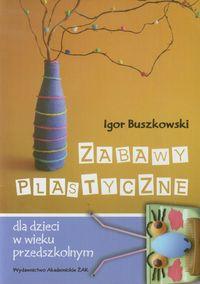 Zabawy plastyczne dla dzieci w wieku przedszkolnym