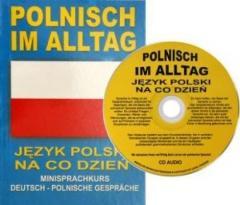 Polnisch im Alltag. Deutsch-Polnische Gesprache