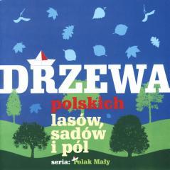 Drzewa polskich lasów, sadów i pól