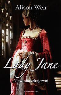 Lady Jane. Niewinna zdrajczyni