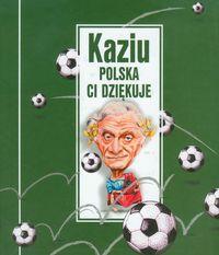 Kaziu Polska Ci dziękuje