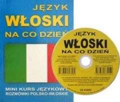 J. Włoski na co dzień. Mini kurs jęz. CD gratis