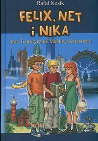 Felix Net i Nika oraz teoretycznie możliwa katastrofa tom 2