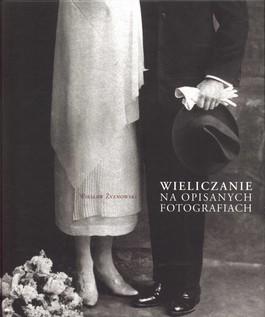 Wieliczanie na opisanych fotografiach - Wiesław Żyznowski -