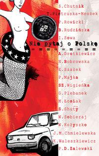 Nie pytaj o Polskę