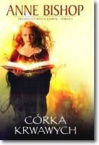 Córka Krwawych. Trylogia Czarnych Kamieni. Księga I