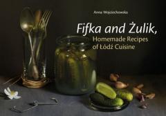 Fifka and Żulik, Homemade Recipes of Łódź Cuisine