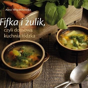Fifka i żulik, czyli domowa kuchnia łódzka