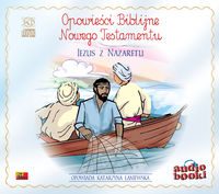 Opowieści Biblijne. Jezus z Nazaretu audiobook