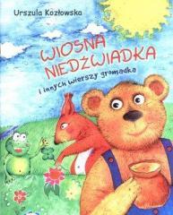Wiosna niedźwiadka i innych wierszy gromadka