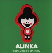 Alinka. Rosną w lesie muchomory