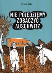Nie pojedziemy zobaczyć Auschwitz