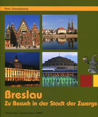 Breslau. Besuch in der Stadt der Zwerge
