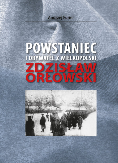 Powstaniec i obywatel z Wielkopolski