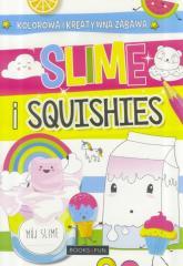 Slime i squishies. Kolorowa i kreatywna zabawa
