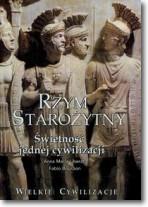 Wielkie cywilizacje Rzym starożytny Świetność jednej cywilizacji t.6